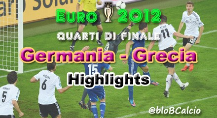 Euro 2012, Grecia, Germania, tedeschi in semifinale, highlights, tabellino