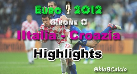 Euro 2012, Italia, Croazia, highlights, tabellino
